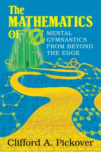 The Mathematics of Oz: Mental Gymnastics from Beyond the Edge