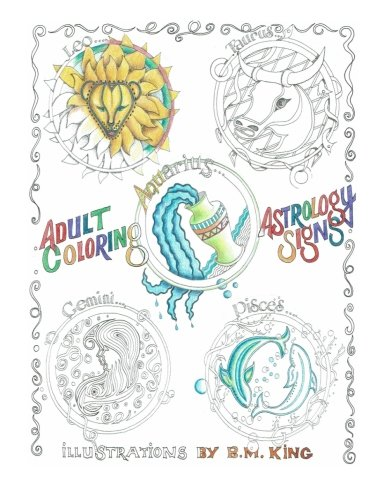 Adult Coloring, Astrology Signs: Illustrations by B.M. King
