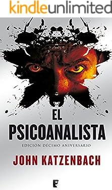 El psicoanalista. X Aniversario + Epílogo: Edición décimo aniversario