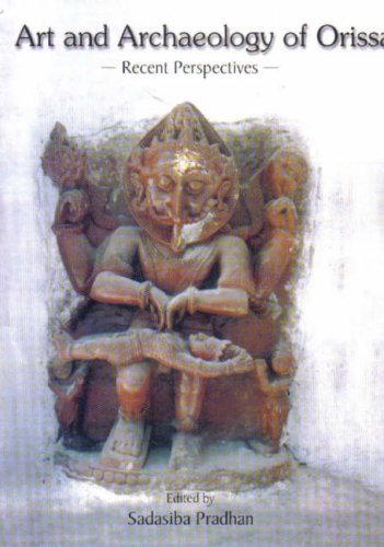 Download Art and Archaeology of Orissa: Recent Perspectives ebook
