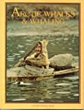img - for Arctic Whales and Whaling (Arctic World) by Kalman Bobbie Faris Ken (1988-03-01) Paperback book / textbook / text book
