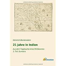 21 Jahre in Indien: Aus dem Tagebuche eines Militärarztes - 3. Teil: Sumatra