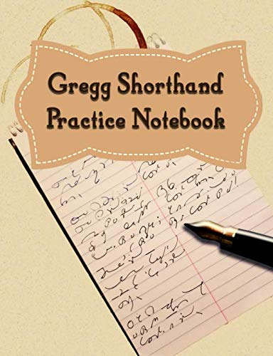 Gregg Shorthand Practice Notebook: 150 Pages to Practice Your Shorthand Skills