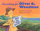 Searching for Oliver K. Woodman, Darcy Pattison, 0152051848