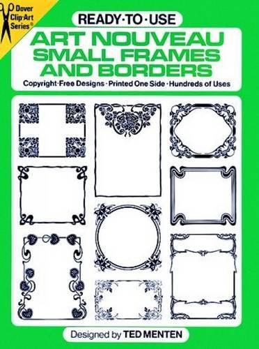 (Ready-to-Use Art Nouveau Small Frames and Borders (Dover Clip Art Ready-to-Use))