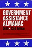 img - for Government Assistance Almanac 2015 by Omnigraphics (2015-06-30) book / textbook / text book