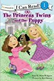 The Princess Twins and the Puppy (I Can Read!/Princess Twins Series)