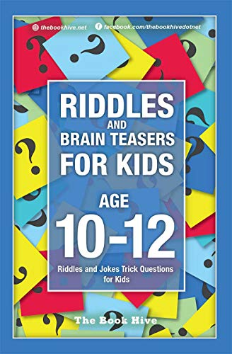 Riddles and Brain Teasers for Kids Ages 10-12: Riddles and Jokes Trick Questions for Kids (Brain Quiz for Kids Book 3) -