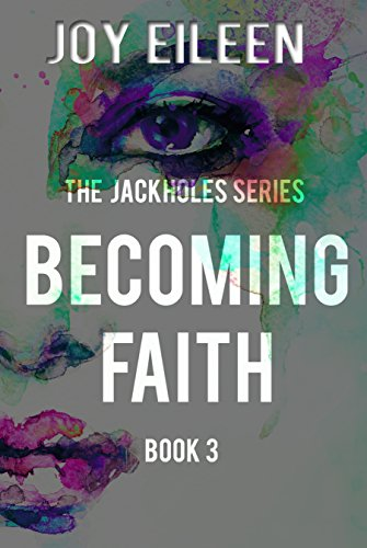 Becoming Faith (JackholeS Book 3) ()
