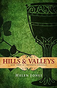 Hills And Valleys (The Ambeth Chronicles Book 3) by [Jones, Helen]