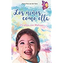 Los niños como ella: 25 años con Melissa (Spanish Edition)