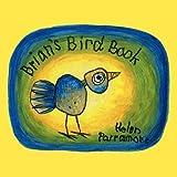 Brian's Bird Book, Helen Parramore, 1449028861