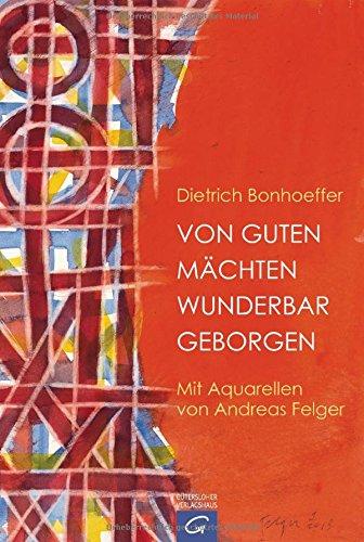 Von Guten Mächten Wunderbar Geborgen  Mit Aquarellen Von Andreas Felger