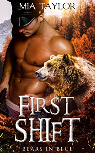 First Shift (Bears in Blue Book 0) by [Taylor, Mia]