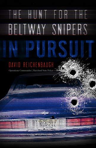 In Pursuit: The Hunt for the Beltway Snipers by [Reichenbaugh, David]