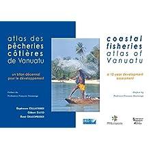 Atlas des pêcheries côtières de Vanuatu / Coastal Fisheries Atlas of Vanuatu: Un bilan décennal pour le développement / A 10-year Development Assessment (Atlas et cartes) (French Edition)