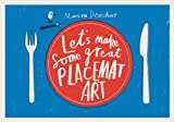 Let's Make Some Great Placemat Art, Marion Deuchars, 1856699218