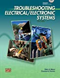 Troubleshooting Electrical/Electronic Systems, Glen A. Mazur, Thomas E. Proctor, 0826917917