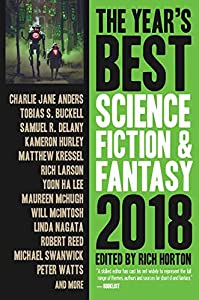 The Year's Best Science Fiction & Fantasy, 2018 Edition (The Year's Best Science Fiction and Fantasy Book 10)