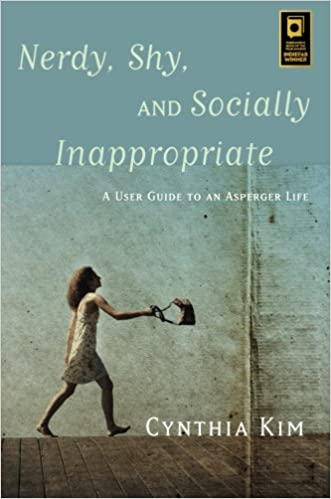 Nerdy, Shy, and Socially Inappropriate: A User Guide to an Asperger Life: Amazon.co.uk: Cynthia Kim: 9781849057578: Books
