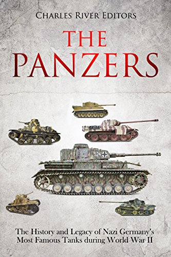 The Panzers: The History and Legacy of Nazi Germany's Most Famous Tanks during World War - Tank Battle Panzer