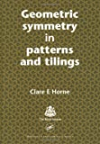 Geometric Symmetry in Patterns and Tilings, Clare E. Horne, 0849310482