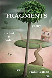 Fragments: poetry, ancient & modern