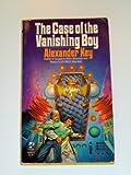 The Case of the Vanishing Boy, Alexander Key, 0671560069