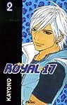 Royal 17, tome 2  par Kayono
