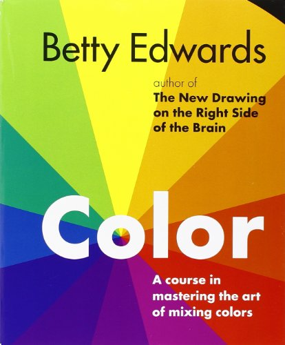 color-by-betty-edwards-a-course-in-mastering-the-art-of-mixing-colors