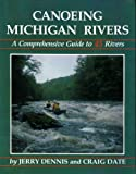 Canoeing Michigan Rivers, Jerry Dennis, 0960858849