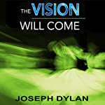 The Vision Will Come | Joseph Dylan