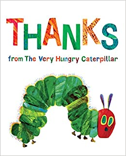 1cab88abeb7b8 Thanks from The Very Hungry Caterpillar  Eric Carle  9780515158069  Amazon.com   Books