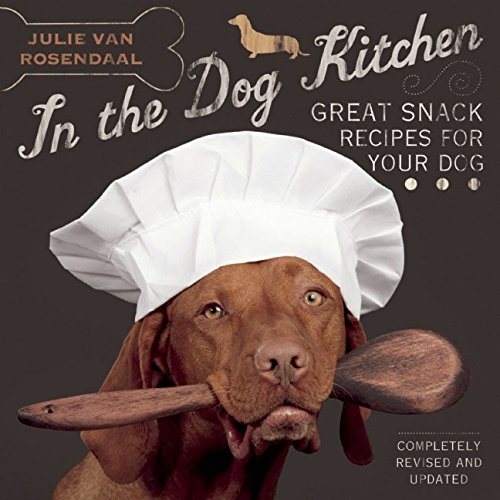 - In the Dog Kitchen: Great Snack Recipes for Your Dog