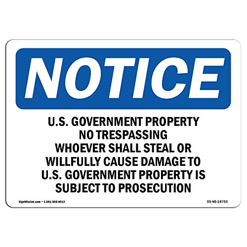 Osha Notice Sign   U S  Government Property No Trespassing   Choose From  Aluminum  Rigid Plastic Or Vinyl Label Decal   Protect Your Business  Construction Site    Made In The Usa