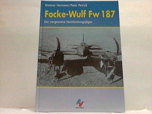 Focke-Wulf Fw 187: Der vergessene Hochleistungsjäger
