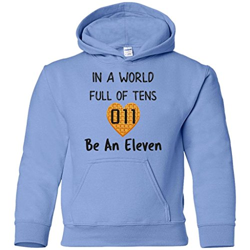 Price comparison product image In A World Full Of Tens Be An Eleven Hoodie Sweatshirt For Men Women Kids Boys Girls Youth Plus Size Waffle Tee(Youth Carolina Blue, Kids 14-16/Youth L)