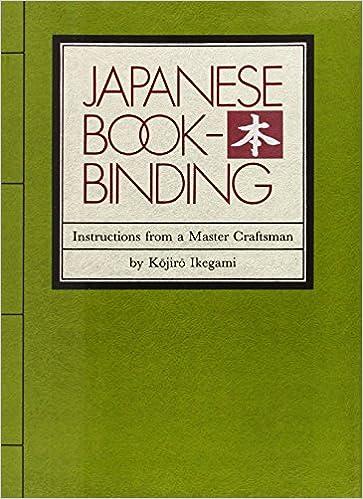 Japanese Bookbinding: Instructions From A Master Craftsman: Kojiro ...