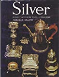 img - for Silver: An Illustrated Guide to Collecting Silver book / textbook / text book