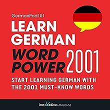 Learn German: Word Power 2001: Intermediate German #4 Audiobook by  Innovative Language Learning Narrated by  GermanPod101.com