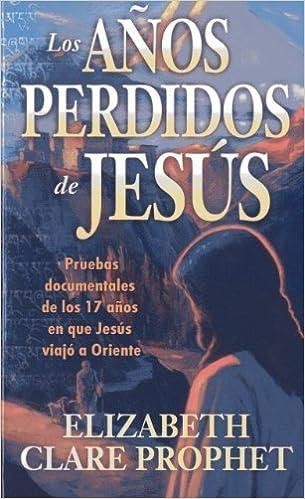 Los Anos Perdidos de Jesus (Spanish Edition) by Elizabeth Clare Prophet (2013-06-16)
