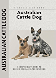 Australian Cattle Dog (Comprehensive Owner's Guide)