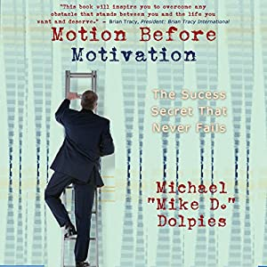 Motion Before Motivation Audiobook