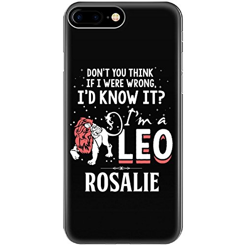 I'd Know It I'm A Leo Woman Named Rosalie Gift - Phone Case Fits Iphone 6 6s 7 - Tee Rosalie