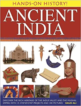 Descarga gratuita Hands-on History! Ancient India: Discover The Rich Heritage Of The Indus Valley And The Mughal Empire, With 15 Step-by-step Projects And 340 Pictures Epub