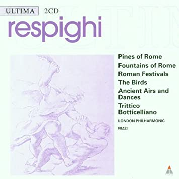 Pines of Rome / Fountains of Rome / Roman Festival