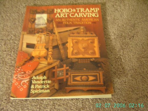 Hobo & Tramp Art Carving: An Authentic American Folk Tradition