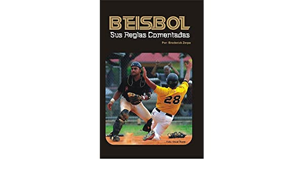 Amazon.com: Béisbol, Sus Reglas Comentadas (Spanish Edition) eBook: Broderick Zerpa: Kindle Store