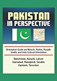 Pakistan in Perspective - Orientation Guide and Baluchi, Pashto, Punjabi, Sindhi, and Urdu Cultural Orientation: Balochistan, Karachi, Lahore, Islamabad, Rawalpindi, Saraikis, Kashmiri, Terrorism