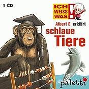 Albert E. erklärt schlaue Tiere (Ich weiß was) | Marika Liebsch